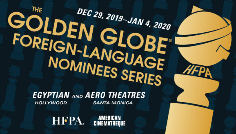 Golden Globe Foreign-Language Nominees Series in Hollywood – 12/29 – 1/4