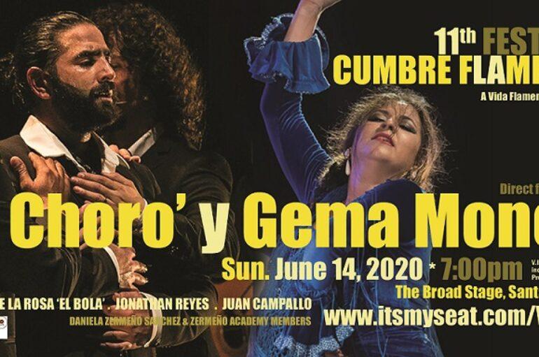 11° FESTIVAL 'CUMBRE FLAMENCA' with 'El Choro' & Gema Moneo * SUNDAY, JUNE 14, 7pm * The Broad Stage, Santa Monica