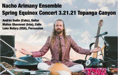 Nacho Arimany and his World Music Ensemble – Equinox Concert – March 21, Topanga Canyon, California